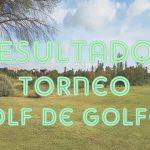 RESULTADOS TORNEO GOLFDEGOLFOS 2020