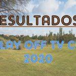 RESULTADOS I PLAY OFF TV CUP 2020