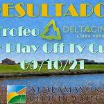 RESULTADOS TROFEO DELTACINCO_1ºPLAY OFF TV CUP_21´